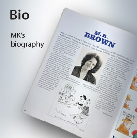 MK Brown Official Website: Cartoons, Posters, Books, Illustrations, Bio, Contact: Bio